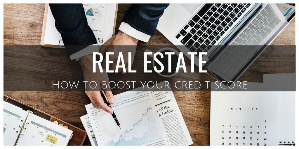 Real Estate: How to Boost Your Credit Score Before...